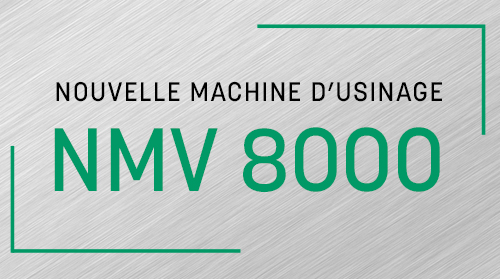 Nouvelle machine d'usinage NMV 8000
